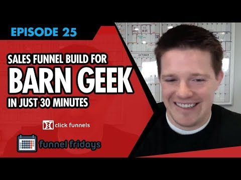 Watch Us Build Out A Video Sales Funnel For Barn Geek In Just 30 Minutes