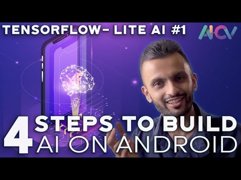 TensorFlow Lite AI Series #1 - 4 Steps To Developing With AI Apps On Android