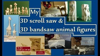 My 3D scroll saw and 3D bandsaw animal figures