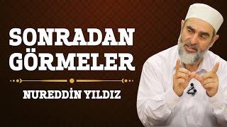 177) Sonradan Görmeler - Nureddin Yıldız - (Hayat Rehberi) - Sosyal Doku Vakfı