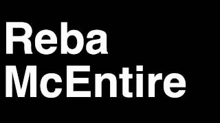 How to Pronounce Reba McEntire Country Music Video Cover Songs Lyrics Tour Concert Interview