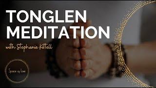 TONGLEN Guided Meditation w/ Space of Love Co-Founder Stephanie Kittell