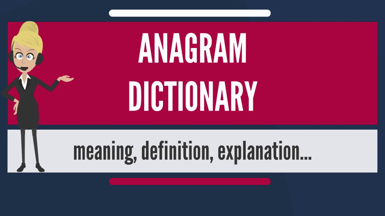 What is anagram dictionary what does anagram dictionary for What does dict mean