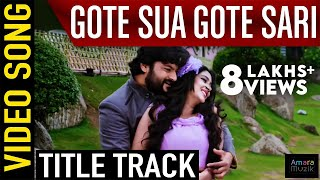 Download Gote Sua Gote Sari Odia Movie || Title track ||  Song | Anubhav, Barsha MP3 song and Music Video