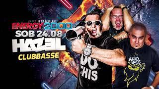 CLUBBASSE/ DJ HAZEL/ ENERGY 2000 KATOWICE MIX 24.08.19