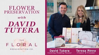 Flower Preservation with David Tutera and Teresa Rinne