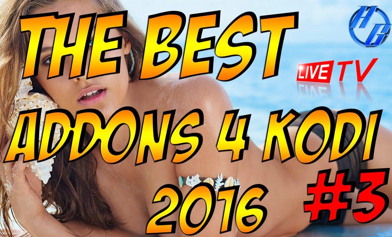 THE BEST KODI ADDONS 2016 #3/LIVE TV/HBO/SHOWTIME
