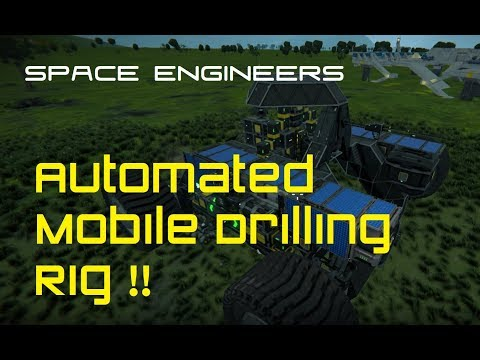 Space Engineers - Automated Mobile Drilling Rig/Refinery Concept