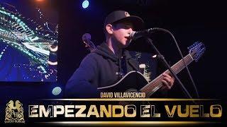 David Villavicencio - Empezando El Vuelo (En Vivo)