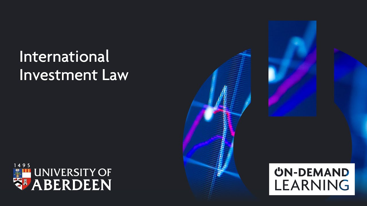 International Investment Law | On-demand Learning | The