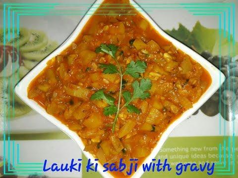 Lauki ki Sabji with gravy