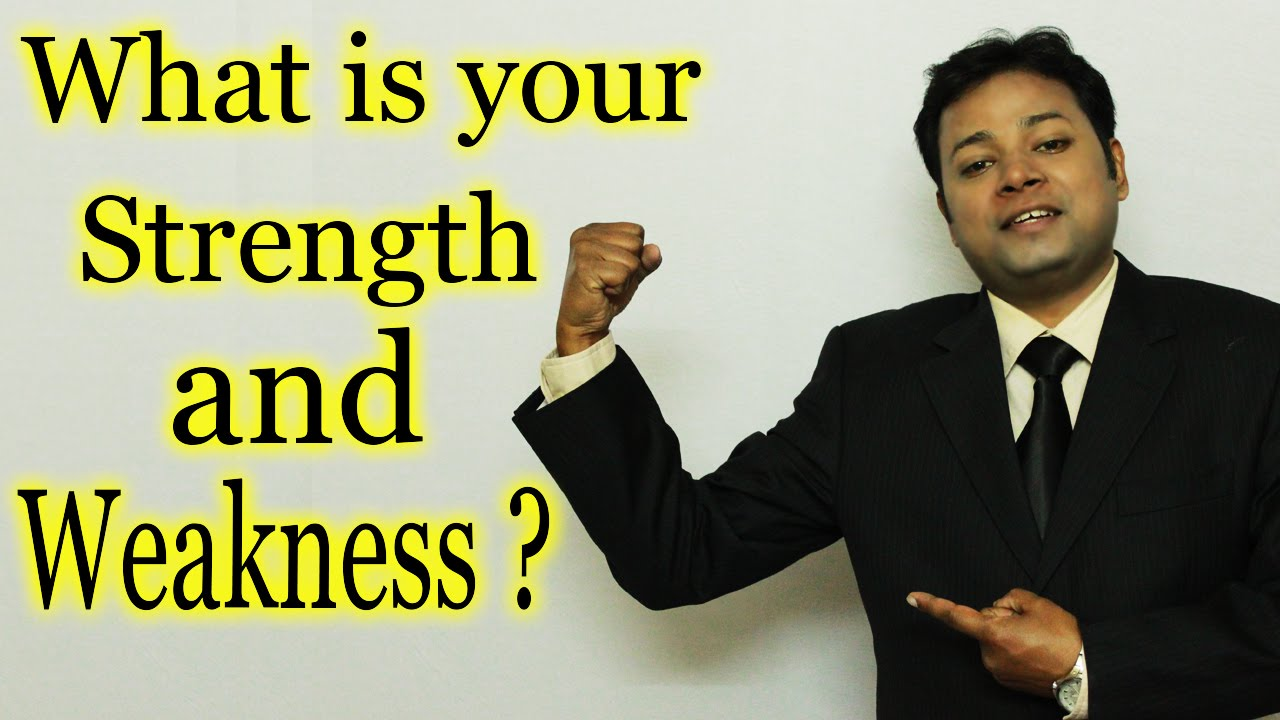 What is your Strength & Weakness | Best Job Interview Answer - YouTube