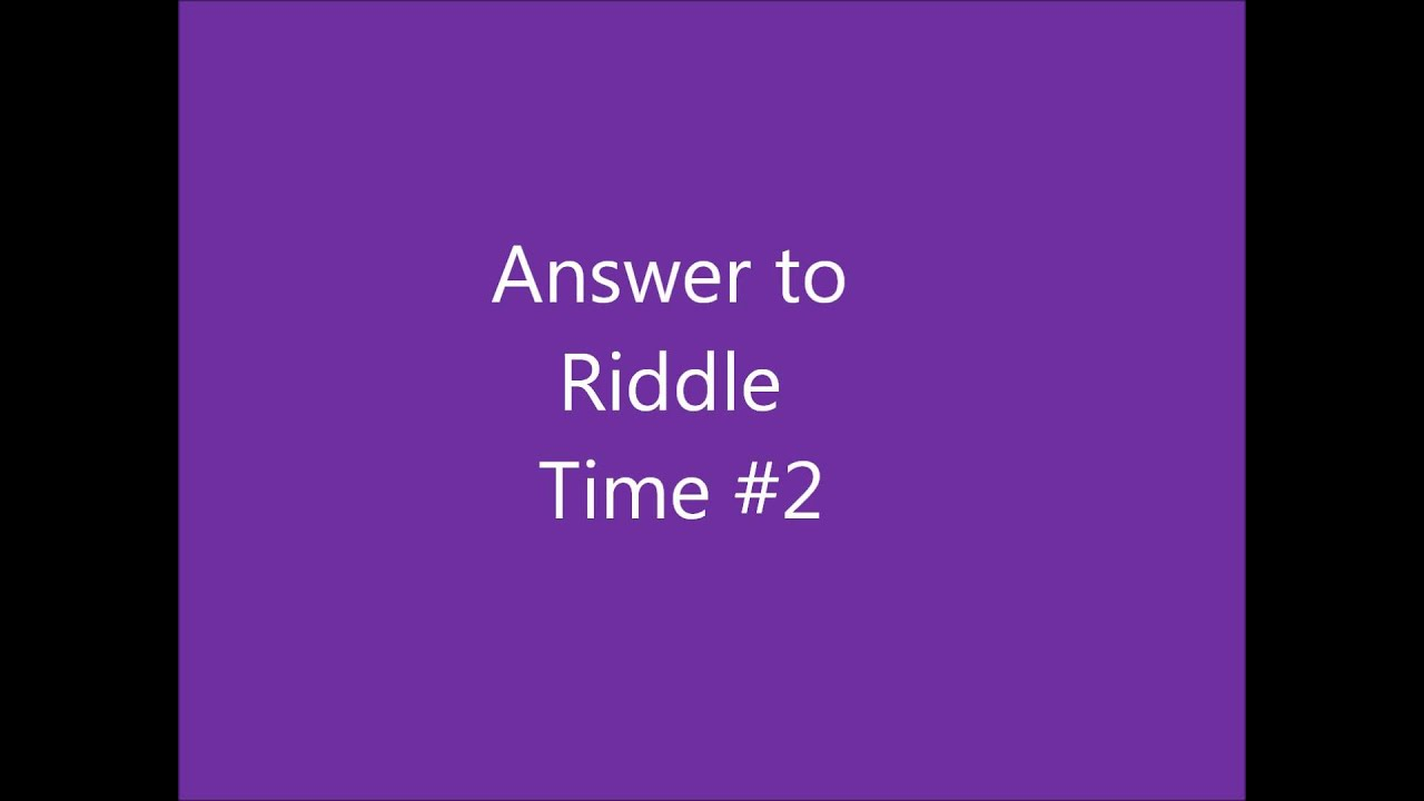 Answer to Riddle Time #2