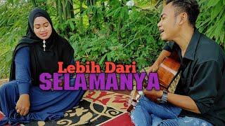 BIKIN BAPER⁉️ Lebih Dari Selamanya - Lesti Feat Fildan   Cover by Iin Feat Onal
