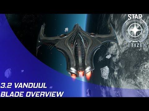 Star Citizen: 32  Vanduul Blade Overview!
