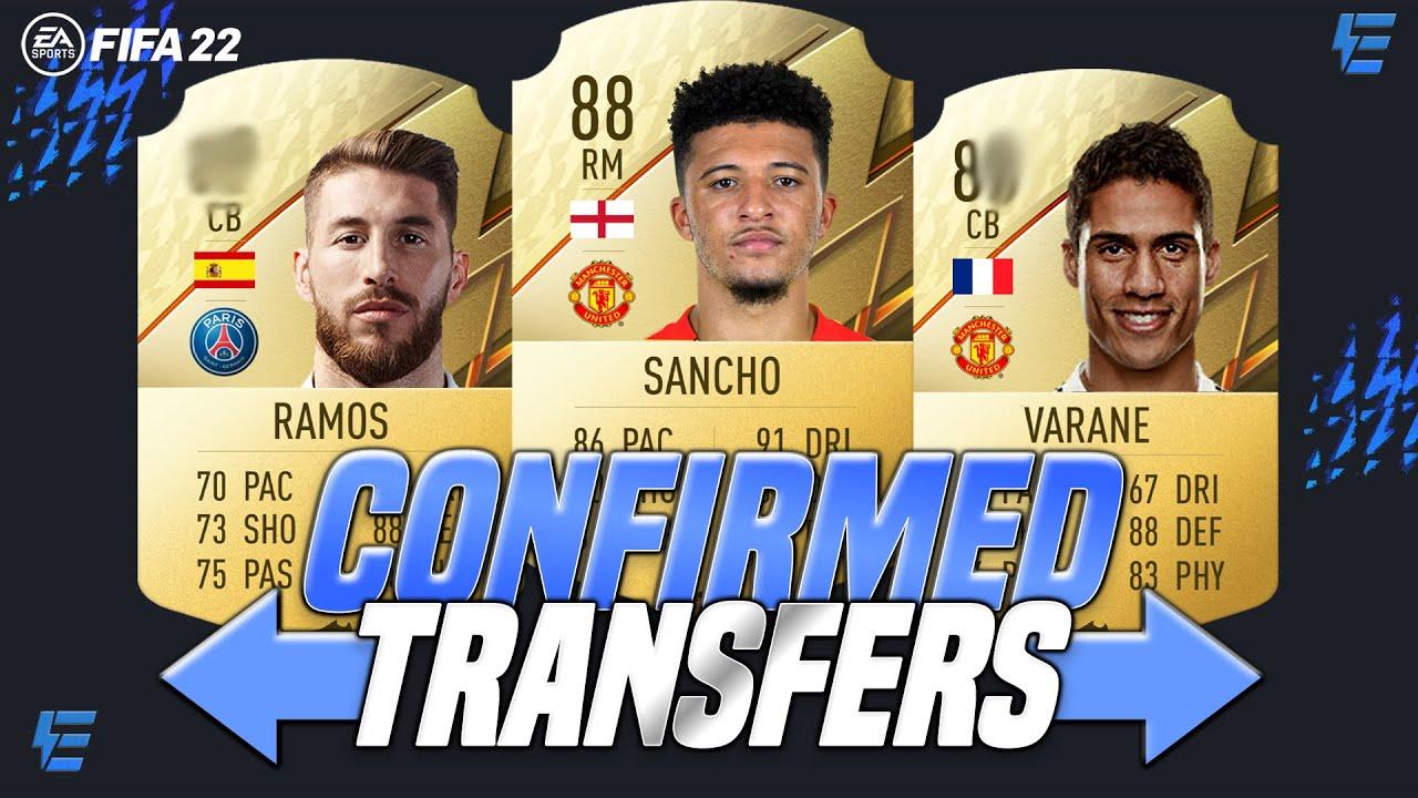 FIFA 22 CONFIRMED NEW TRANSFERS   VARANE, RAMOS, SANCHO & MORE!