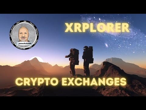 JamesRuleXRP – XRPLORER Trace Hackers – Find the Best Crypto Exchanges – 👊😎ep.296