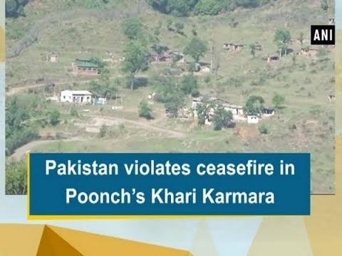 Pakistan violates ceasefire in Poonch's Khari Karmara - Jammu & Kashmir News
