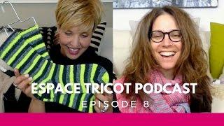 Espace Tricot Podcast - Episode 8