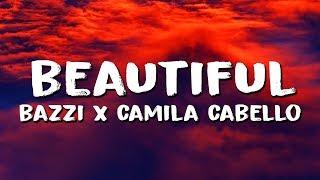 Bazzi - Beautiful (Lyrics) feat. Camila Cabello Video