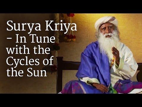 Surya Kriya - In Tune with the Cycles of the Sun   Sadhguru