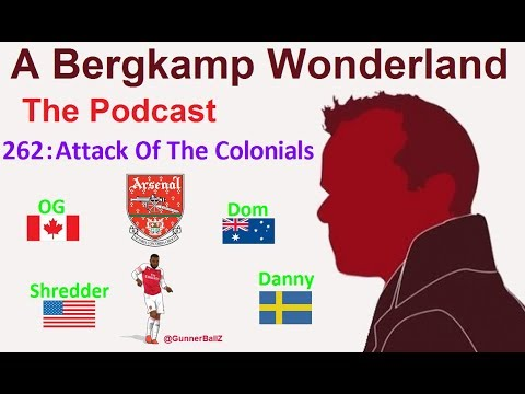 A Bergkamp Wonderland : 262 - Attack Of The Colonials