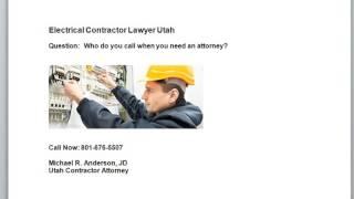 Electrical Contractor Lawyer Utah 801-676-5507