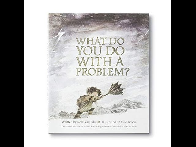 Read-Aloud Book: What Do You Do With a Problem