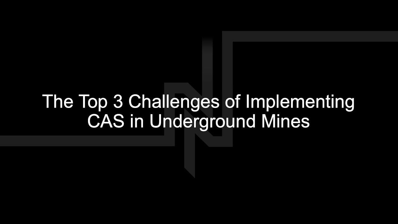 Top 3 Challenges of Implementing CAS in Underground Mines | Newtrax