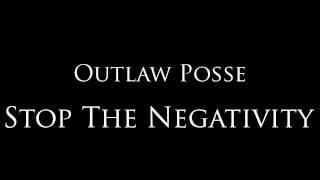 "Outlaw Posse - ""Stop the Negativity"""