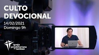IPTambaú | Culto Devocional Ao Vivo | 14/02/2021