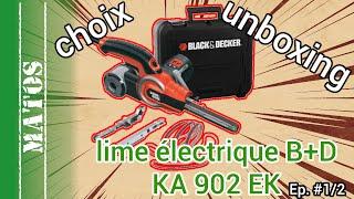 lime électrique Black et Decker KA902EK partie 1 (choix et déballage, avis détaillé)