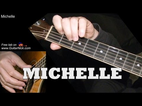 MICHELLE: Fingerstyle Guitar Lesson + TAB By GuitarNick