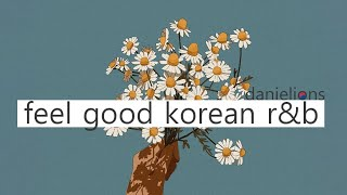 ♫ feel good korean (underground) r&b playlist vol.3  ; 느낌있는 (언더) 알앤비 [16 songs]