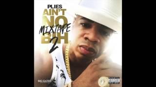 Plies - Dats Why U Bae [Ain't No Mixtape Bih 2]