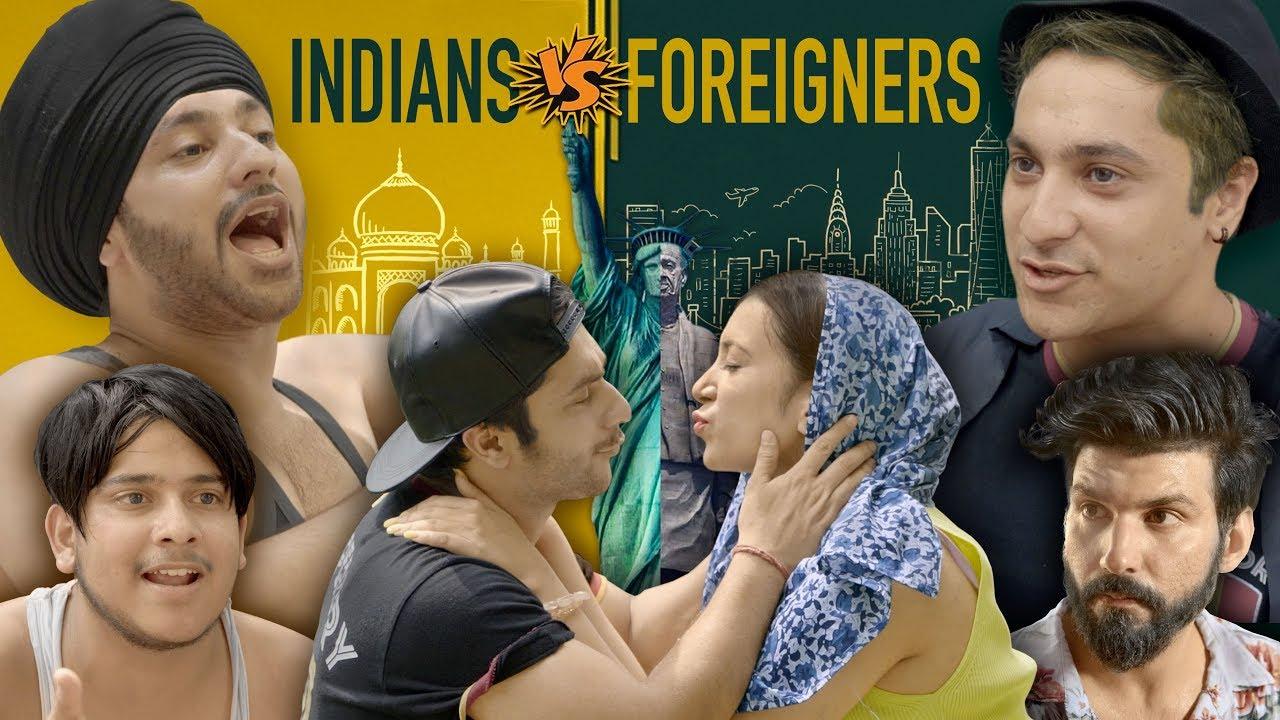 Indian Vs Foreigner 2.0   Harsh Beniwal