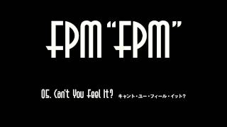 FPM (Fantastic Plastic Machine) / Can