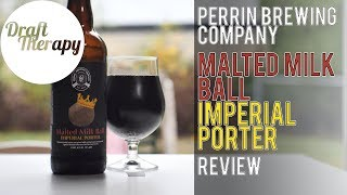 Perrin Malted Milk Ball Imperial Porter - A 12% Imperial Porter with Vanilla and Bourbon for Days
