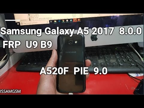 Samsung Galaxy A5 2017 A520F How to BYPASS FRP U9 B9 Android 8 0 O And (9 0)