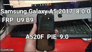 Samsung Galaxy A5 2017 A520F How to BYPASS FRP U9 B9 Android 8 0 O