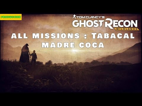 Ghost Recon Wildands | ALL MISSIONS TABACAL  | MADRE COCA (PRODUCTION)