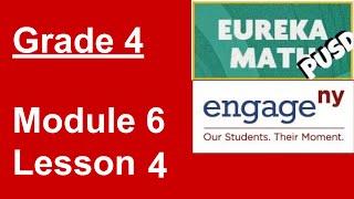 Eureka Math Grade 4 Module 6 Lesson 4