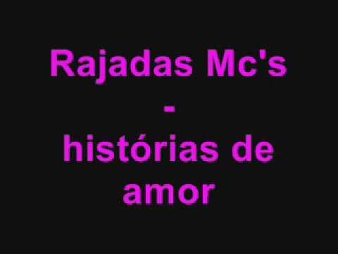 Rajadas MC's - Histórias de AMOR! feito por  (Maiara  Léka )