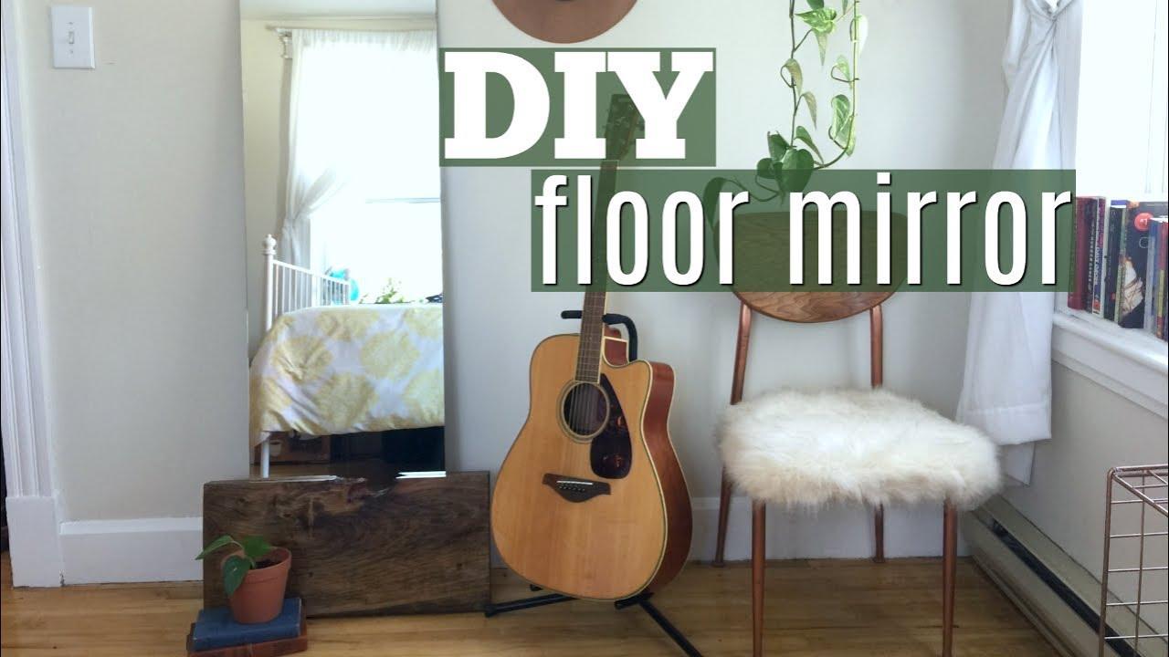DIY Floor Mirror - YouTube
