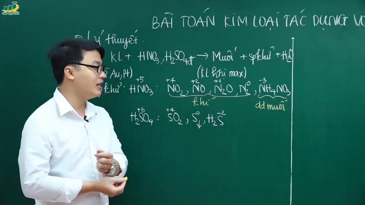 Hóa Học Lớp 12 –Bài giảng Bài toán kim loại tác dụng với HNO3, H2SO4 đặc (T1)| Ôn thi thpt Quốc Gia