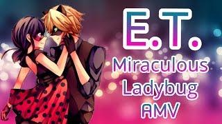 Miraculous Ladybug - E.T. (Versión Español) AMV