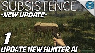 Subsistence w Giveaway EP 1 Update New Hunter AI Let s Play Subsistence Gameplay S3