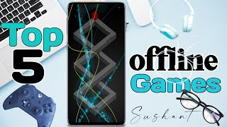 Top 5 New Android Games / Top 5 Best Offline Games Under 100MB/top 5 best game for android in Hindi