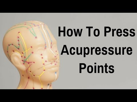 How To Press Acupressure Points