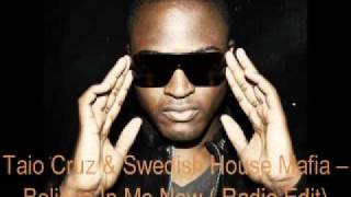 Taio Cruz & Swedish House Mafia - Believe In Me Now (Radio Edit)